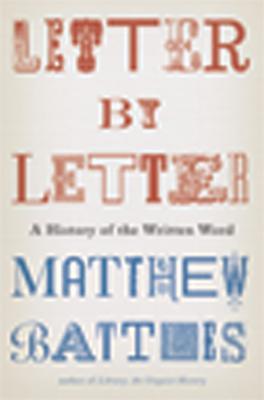 Letter by Letter By Battles, Matthew